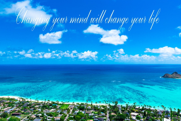 Changing your mind will change your life